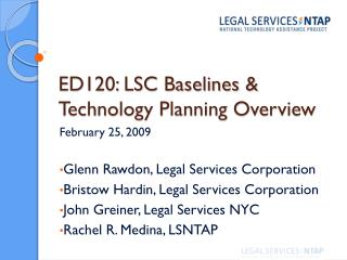 ED120: LSC Baselines & Technology Planning Overview