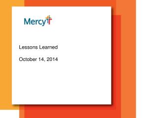 Lessons Learned  October 14 ,  2014