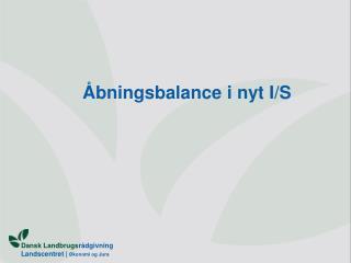 Åbningsbalance i nyt I/S