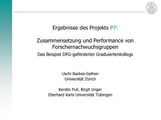 Uschi Backes-Gellner Universität Zürich  Kerstin Pull, Birgit Unger