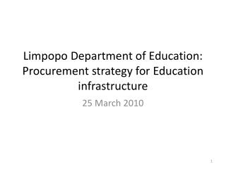 Limpopo Department of Education: Procurement strategy  for Education infrastructure