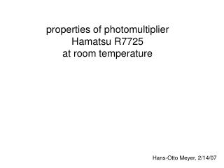 properties of photomultiplier Hamatsu R7725 at room temperature