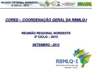 REUNIÃO  REGIONAL NORDESTE    2º  CICLO  – 2013