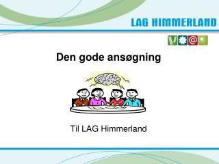 Den gode ansøgning  Til LAG Himmerland