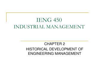 IENG 450  INDUSTRIAL MANAGEMENT