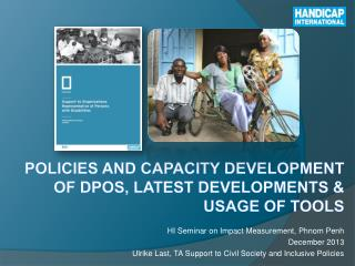 Policies and Capacity Development of DPOs, latest developments & usage of tools