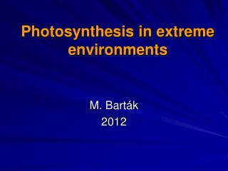 Photosynthesis in extreme environments