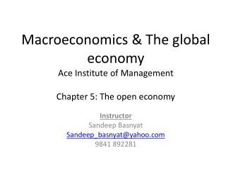 Macroeconomics & The global  economy Ace Institute of Management Chapter 5: The open economy