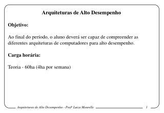 Arquiteturas de Alto Desempenho Objetivo: