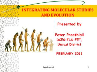 INTEGRATING MOLECULAR STUDIES  AND EVOLUTION