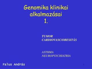 Genomika klinikai alkalmaz�sai 1.