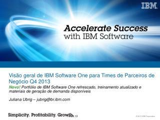 Visão geral de IBM Software One para Times de Parceiros de Negócio Q4 2013