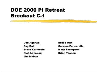 DOE 2000 PI Retreat Breakout C-1