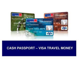 CASH PASSPORT – VISA TRAVEL MONEY