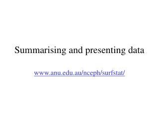 Summarising and presenting data