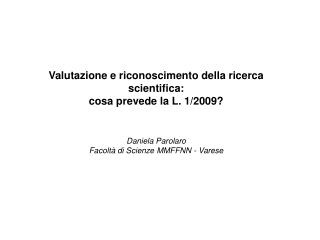 Valutazione e riconoscimento della ricerca scientifica: cosa prevede la L. 1/2009?
