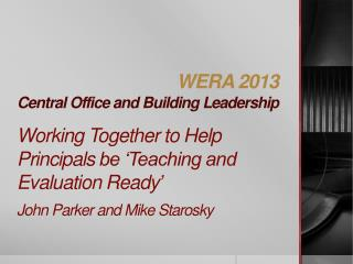 WERA 2013 Central  Office and Building  Leadership