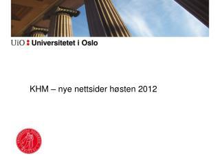 KHM – nye nettsider høsten 2012