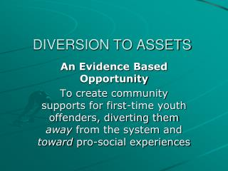 DIVERSION TO ASSETS