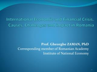 International Economic and Financial Crisis.  Causes, Challenges and impact in Romania