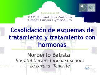 Cosolidación de esquemas de tratamiento y tratamiento con  hormonas