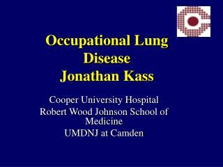 Occupational Lung Disease Jonathan Kass