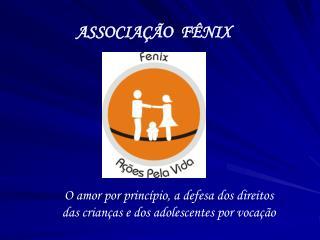 ASSOCIAÇÃO  FÊNIX