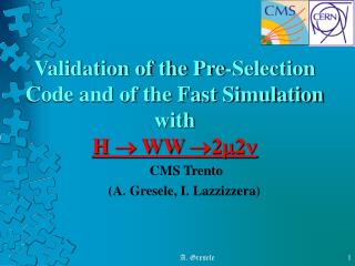 Validation of the Pre-Selection Code and of the Fast Simulation with H   WW 22