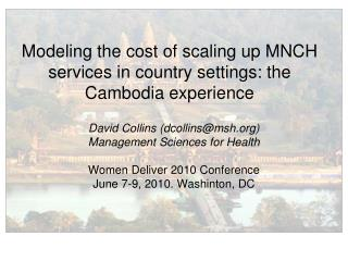 Modeling the cost of scaling up MNCH services in country settings: the Cambodia experience