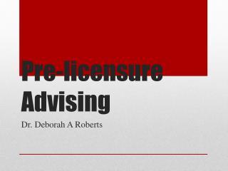 Pre-licensure Advising