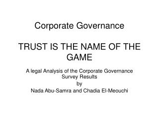 Corporate Governance  TRUST IS THE NAME OF THE GAME