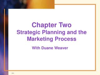 Chapter Two Strategic Planning and the Marketing Process