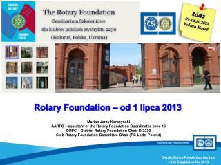 Rotary Foundation – od 1 lipca 2013
