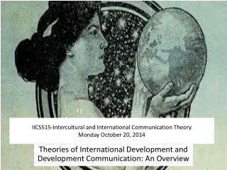 IICS515-Intercultural and International Communication Theory Monday October 20, 2014