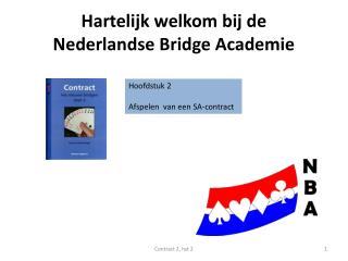 Hartelijk welkom bij de  Nederlandse Bridge Academie