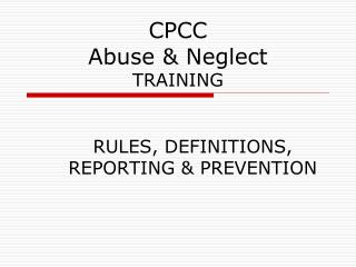 CPCC Abuse & Neglect TRAINING
