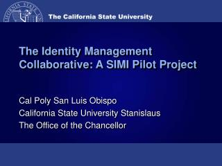 The Identity Management Collaborative: A SIMI Pilot Project