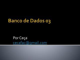 Banco de  Dados 03