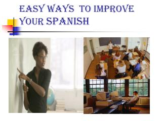 Easy Ways  to Improve your Spanish