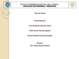 Tesis de Grado Presentado por: Luis Humberto Pacheco Varas Pablo Daniel Paredes Aguilar