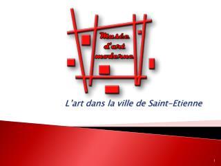 L'art dans la ville de Saint-Etienne