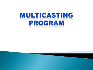 Multicasting Program