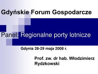 Gdyńskie Forum Gospodarcze Panel:  Regionalne porty lotnicze