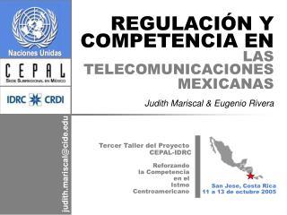 Tercer Taller del Proyecto  CEPAL-IDRC Reforzando  la Competencia  en el  Istmo  Centroamericano