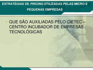ESTRATÉGIAS DE  PRICING  UTILIZADAS PELAS MICRO E PEQUENAS EMPRESAS