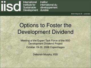 Options to Foster the Development Dividend