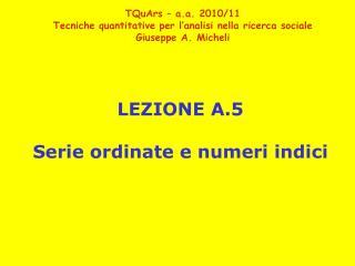 LEZIONE A.5 Serie ordinate e numeri indici