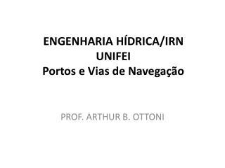 ENGENHARIA HÍDRICA/IRN UNIFEI Portos e Vias de Navegação