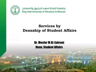 Dr.  Mesfer  M Al-Zahrani Dean, Student Affairs