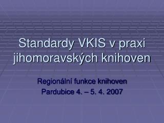 Standardy VKIS v praxi jihomoravských knihoven